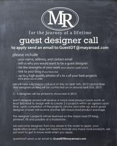 Maya Road Guest Designer Call