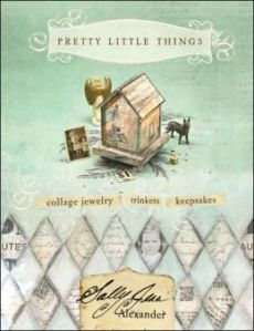Pretty Little Things by Sally Jean Alexander